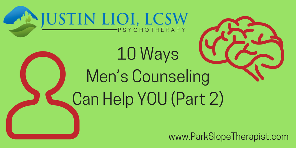 10 Ways Men's Counseling Can Help YOU (Part II)