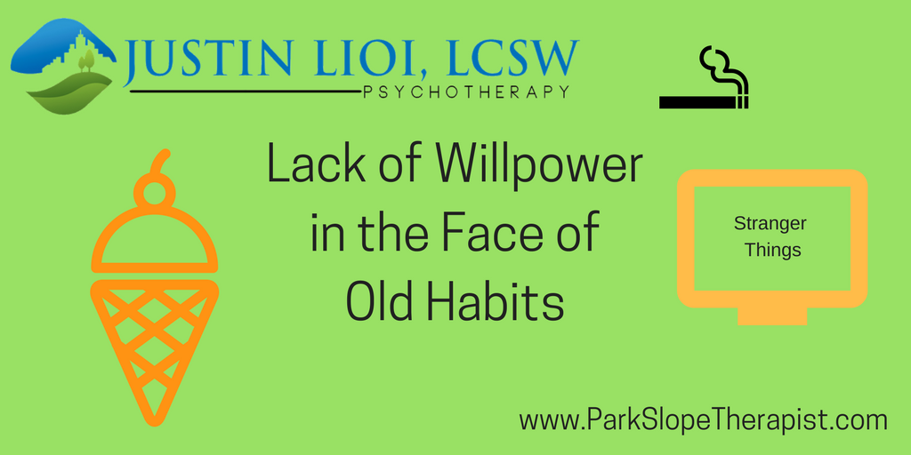Lack of Willpower in the Face of Old Habits