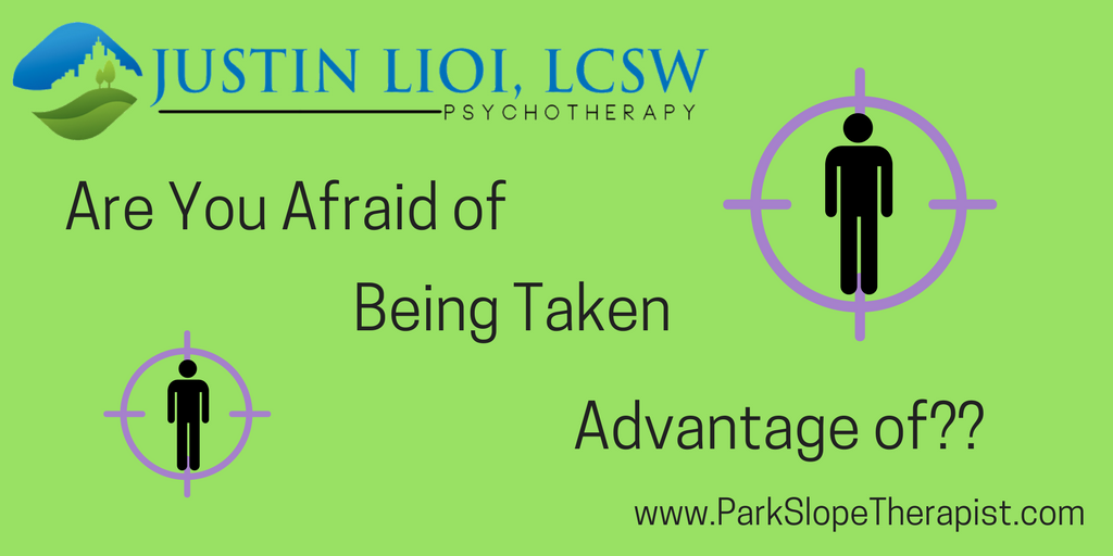 The Fear of Being Taken Advantage Of