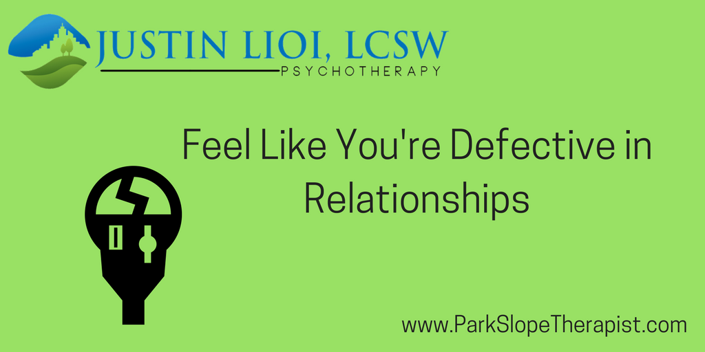 Feel Like You're Defective in Relationships?