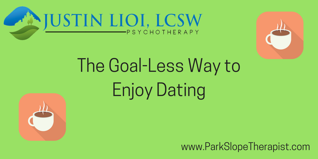 The Goal-Less Way to Enjoy Dating