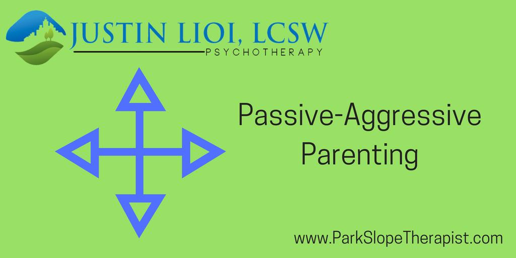 Passive-Aggressive Parenting