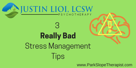 3 Really Bad Stress Management Tips